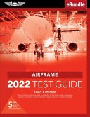 Airframe Test Guide 2022: Pass Your Test and Know What Is Essential to Become a Safe, Competent Amt from the Most Trusted Source in Aviation Tra