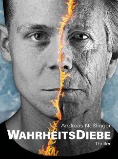 WahrheitsDiebe (eBook, ePUB) - Neßlinger, Andreas