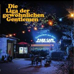 Gschichterln Aus Dem Park Café - Liga Der Gewöhnlichen Gentlemen,Die