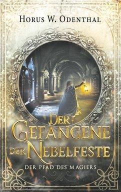 Der Gefangene der Nebelfeste - Odenthal, Horus W.