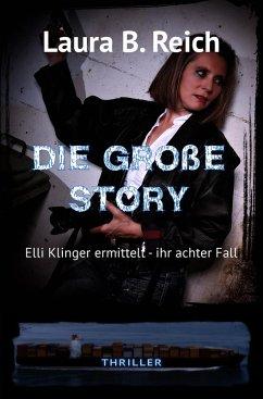 Die große Story (eBook, ePUB) - Reich, Laura B.