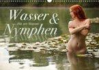 Wasser und Nymphen - Akt am Wasser (Wandkalender 2022 DIN A3 quer)