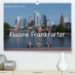 Klaane Frankfurter (Premium, hochwertiger DIN A2 Wandkalender 2022, Kunstdruck in Hochglanz)