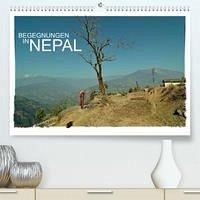 BEGEGNUNGEN IN NEPAL (Premium, hochwertiger DIN A2 Wandkalender 2022, Kunstdruck in Hochglanz)