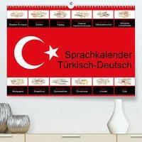 Sprachkalender Türkisch-Deutsch (Premium, hochwertiger DIN A2 Wandkalender 2022, Kunstdruck in Hochglanz)