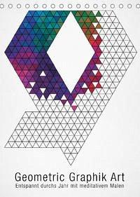 Geometric Graphik Art (Tischkalender 2022 DIN A5 hoch)