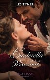 A Cinderella For The Viscount (Mills & Boon Historical) (eBook, ePUB)