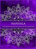 MANDALA COLORING BOOK for adults relaxation: Amazing Mandala ready-to-color pages with Zen and life quotes for Meditation and Mindfulness I Adult Colo