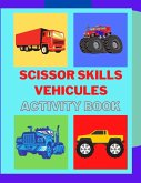 Scissor skills activity book for Kindergarten with vehicles: A Fun Cutting Practice for Toddlers and Kids ages 3-7, Scissor Practice for Preschool, Bi