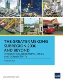 The Greater Mekong Subregion 2030 and Beyond