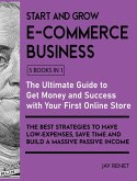 Start and Grow E-Commerce Business [5 Books in 1]: The Ultimate Guide to Get Money and Success with Your First Online Store. The Best Strategies to Ha