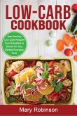 Low-Carb Cookbook: Best Healthy Low Carb Recipes from Breakfast to Dinner for Your Perfect Everyday Diet!