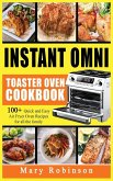Instant Omni Toaster Oven Cookbook: 100+ Quick and Easy Air Fryer Oven Recipes for all the family.