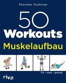 50 Workouts - Muskelaufbau (eBook, PDF)