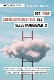 Die fünf Erfolgsprinzipien des Selbstmanagements (eBook, ePUB)