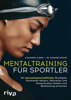 Mentaltraining für Sportler (eBook, PDF) - Albert, Alexandra; Droste, Susanne