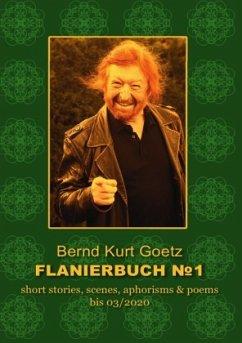 FLANIERBUCH 1 - Goetz, Bernd Kurt