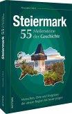 Die Steiermark. 55 Meilensteine der Geschichte