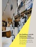 Das Stadthaus und die Hamburger Polizei im Nationalsozialismus/The Stadthaus and the Hamburg Police during the Nazi Era