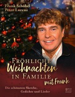 Fröhliche Weihnachten in Familie mit Frank - Schöbel, Frank;Lorenz, Peter