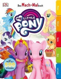 Das Mach-Malbuch. My Little Pony (Mängelexemplar)