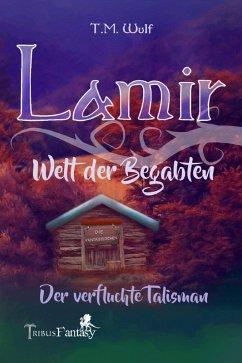 Lamir - Welt der Begabten (eBook, ePUB) - Wulf, T. M.