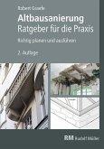 Altbausanierung - Ratgeber für die Praxis - E-Book (PDF), 2. Auflage (eBook, PDF)