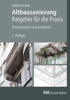 Altbausanierung - Ratgeber für die Praxis - E-Book (PDF), 2. Auflage (eBook, PDF) - Graefe, Robert