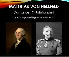 Das lange 19. Jahrhundert (eBook, ePUB) - Hellfeld, Matthias von