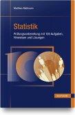 Statistik - Prüfungsvorbereitung mit 100 Aufgaben, Hinweisen und Lösungen