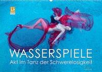 Wasserspiele - Akt im Tanz der Schwerelosigkeit (Wandkalender 2022 DIN A2 quer)