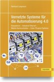 Vernetzte Systeme für die Automatisierung 4.0