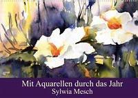 Mit Aquarellen durch das Jahr (Wandkalender 2022 DIN A2 quer)