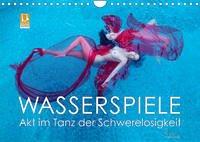 Wasserspiele - Akt im Tanz der Schwerelosigkeit (Wandkalender 2022 DIN A4 quer)