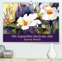 Mit Aquarellen durch das Jahr (Premium, hochwertiger DIN A2 Wandkalender 2022, Kunstdruck in Hochglanz)