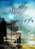 Magiale Wesen der Zwischenwelt - Die Hüter des Almaron Band 2 - Fantasy-Roman