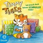 Ich brauch doch keinen Schnuller mehr! / Timmy Tiger Bd.1 (eBook, ePUB)
