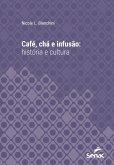 Café, chá e infusão : história e cultura (eBook, ePUB)