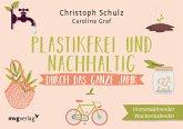 Plastikfrei und nachhaltig durch das ganze Jahr (eBook, PDF)