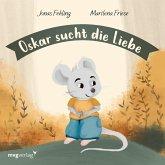 Oskar sucht die Liebe (eBook, PDF)