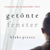 Getönte Fenster (Ein spannender Chloe Fine Psycho-Thriller – Buch 6) (MP3-Download)
