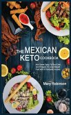 The Mexican Keto Cookbook: Best Healthy Low Carb Recipes from Breakfast to Dinner for Your Perfect Everyday Diet!
