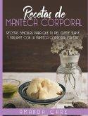 Recetas de Manteca Corporal: Remedios sencillas para que tu piel quede suave y brillante con la manteca corporal casera! (Spanish version)