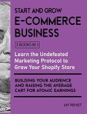 Start and Grow E-Commerce Business [5 Books in 1]