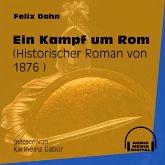 Ein Kampf um Rom - Historischer Roman von 1876 (Ungekürzt) (MP3-Download)