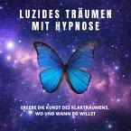 Luzides Träumen mit Hypnose (MP3-Download)