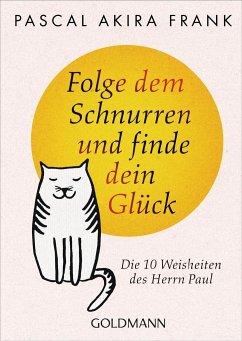 Folge dem Schnurren und finde dein Glück (Mängelexemplar) - Frank, Pascal Akira