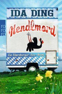 Hendlmord / Starnberger-See-Krimi Bd.1 (Restauflage) - Ding, Ida