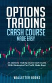 Options Trading Crash Course Made Easy: Options Trading Quick Start Guide with Strategies for Profit Made Easy (Trading Made Easy, #4) (eBook, ePUB)