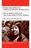 mitoni niya nêhiyaw / Cree is Who I Truly Am (eBook, ePUB)